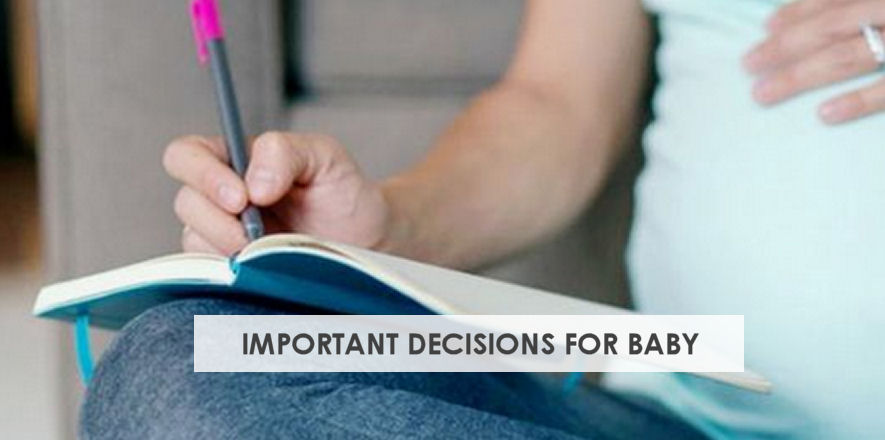 14 Important Decisions To Make for Baby Before Birth