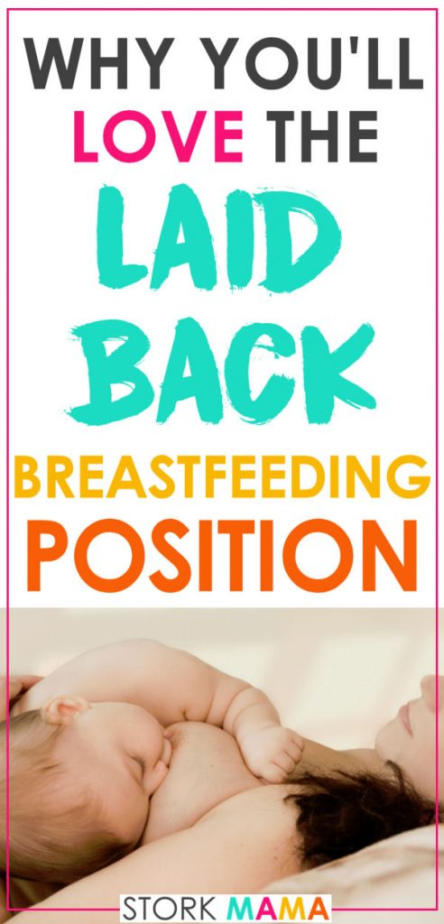 Laid Back Breastfeeding | Have you heard about the biological breastfeeding position? It's a great nursing position to learn as a new mom. Click to find out you need to lay down when you breastfeed your newborn baby. Stork Mama