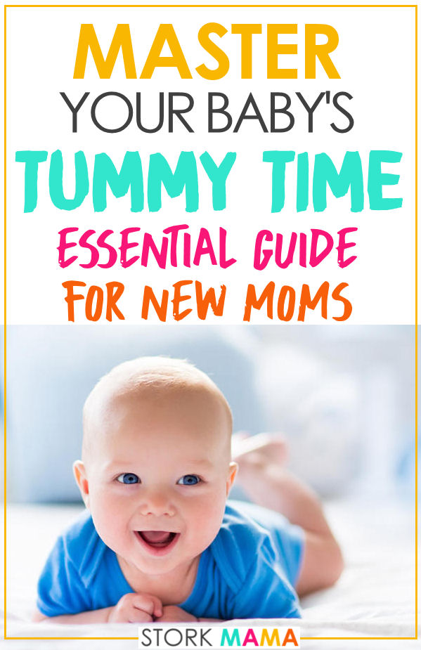 Baby Tummy Time Tips | This essential guide for new moms will teach you all about tummy time for your baby. Learn how to add tummy time activity to your newborn routine. Stork Mama